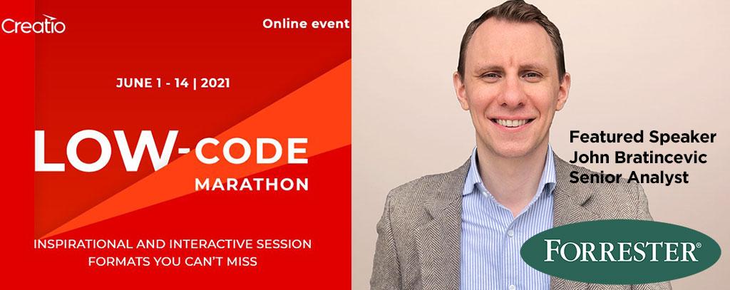 Creatio Low-Code Marathon features Forrester's Senior Analyst John Bratincevic
