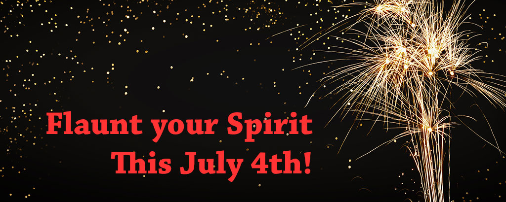 Flaunt your Spirit this July 4th [image]